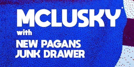 Mclusky* with New Pagans and Junk Drawer tickets