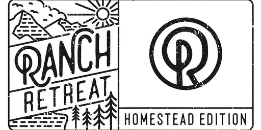 Homestead Ranch Retreat June 27-29
