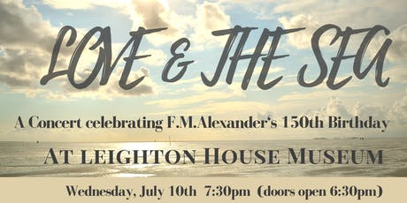 'Love and the Sea' - A concert celebrating F.M. Alexander's 150th Birthday tickets