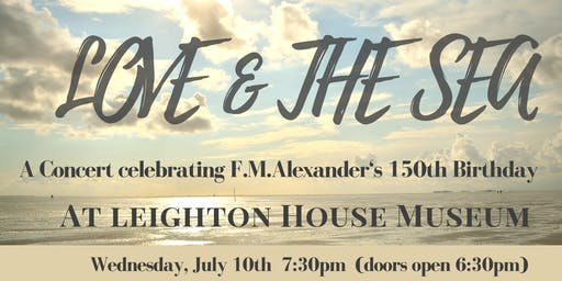 'Love and the Sea' - A concert celebrating F.M. Alexander's 150th Birthday