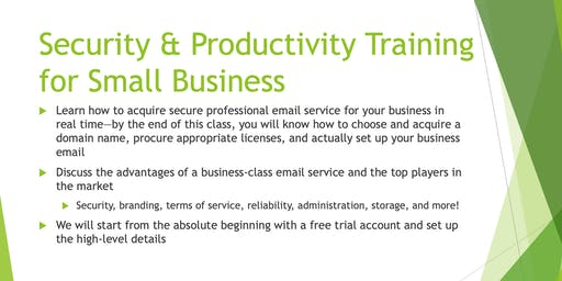 Security & Productivity Training for Small Business: Benefits of Professional Email!