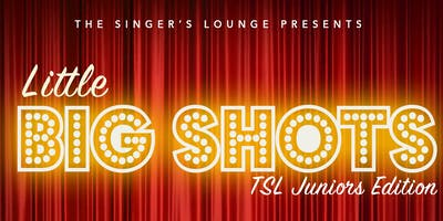 The Singer's Lounge Presents: Little Big Shots
