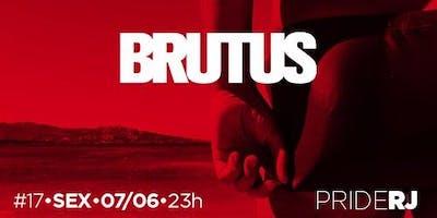Brutus RJ - PRIDE - SEXTA 07/06 Fosfobox