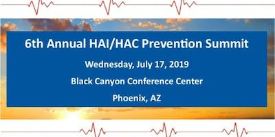 "6th Annual HAC/HAI Prevention Summit ""Bringing Innovation and Evidence to the Bedside: The Journey to Excellence"""