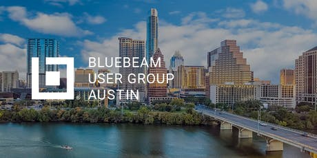 Austin Texas Bluebeam User Group (ATXBUG) 2019.Q2 Meeting tickets
