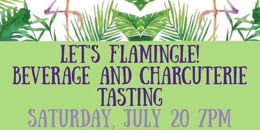 Let's Flamingle Beverage and Charcuterie Tasting