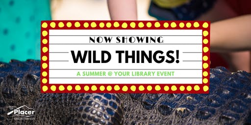 Wild Things! at Granite Bay Library