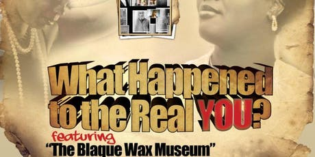 WHAT HAPPENED TO THE REAL YOU? tickets