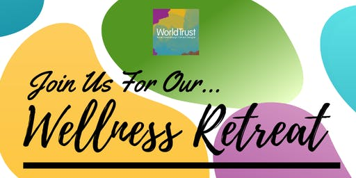 1st Annual World Trust Wellness Retreat