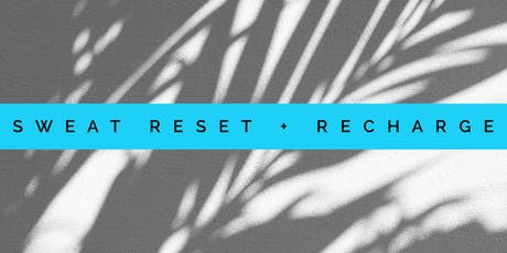 SWEAT RESET + RECHARGE tickets
