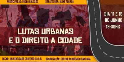 Lutas Urbanas e o Direito a Cidade.