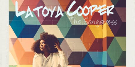 "LaToya ""The Songstress"" Cooper tickets"