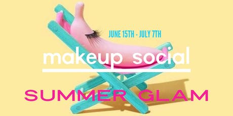 Makeup Social Summer Glam tickets