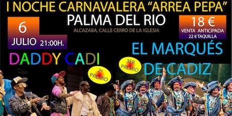 "I Noche Carnavalera ""Arrea Pepa"" tickets"