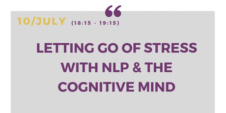 Letting go of stress with NLP and the cognitive mind - Free community workshop tickets