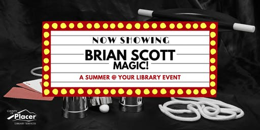 Brian Scott Magic! at Granite Bay Library