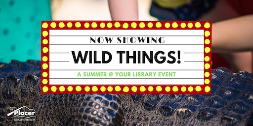 Wild Things! hosted by Rocklin Library