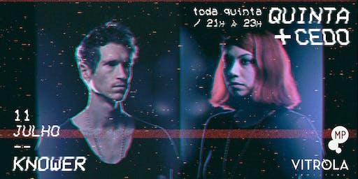 11/07 - QUINTA + CEDO: KNOWER (EUA) NO MUNDO PENSANTE