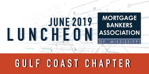 Mortgage Bankers Association of Mississippi -- Gulfport Meeting - June 18th