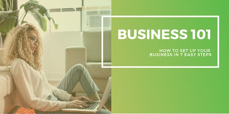 Business 101 - How to set up your new business in 7 easy steps tickets