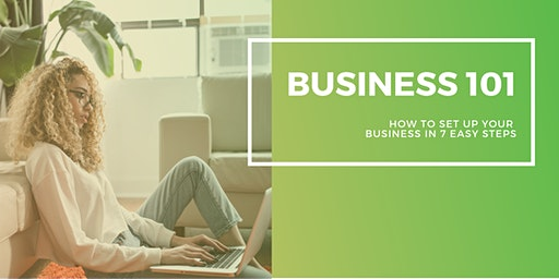 Business 101 - How to set up your new business in 7 easy steps