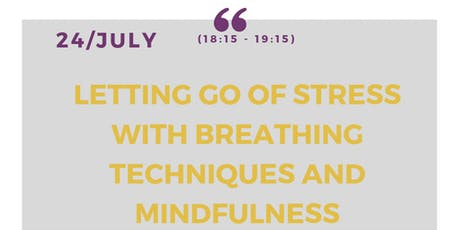 Letting go of stress with breathing techniques and mindfulness - Free community workshop tickets