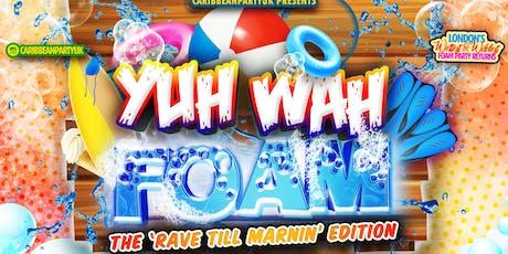 YUH WAH FOAM - WAREHOUSE PARTY tickets