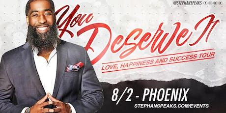 You Deserve It: Phoenix tickets