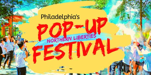Northern Liberties  Annual Pop Up Festival