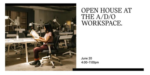 A/D/O WORKSPACE OPEN HOUSE