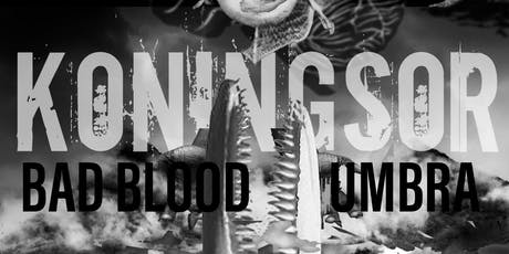 Koningsor, Bad Blood, Umbra in the Lounge tickets