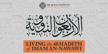 Living The 40 Hadith of Imam An-Nawawi | 3-Day Course | Shaykh Safaruk Z. Choudhury | Live tickets