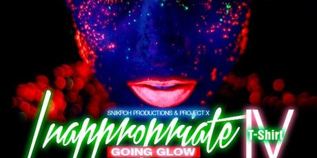INAPPROPRIATE TSHIRT IV - Going GLOW tickets