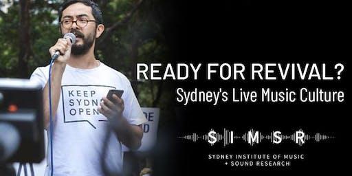 Ready for Revival? Keep Sydney Live