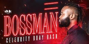 BOSSMAN CELEBRITY BIRTHDAY BASH