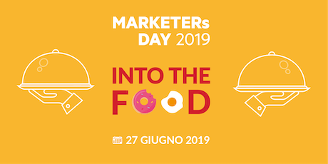 MARKETERs Day 2019 - Into the Food biglietti