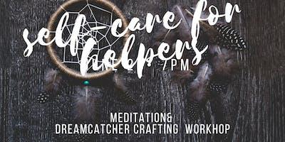 Self-Care for Helpers: Meditation& Dreamcatcher Crafting Workshop