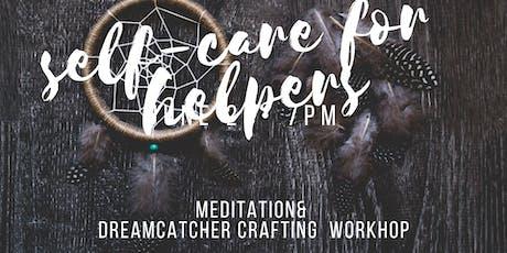Self-Care for Helpers: Meditation& Dreamcatcher Crafting Workshop tickets