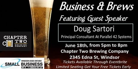 June 18th Business & Brews Networking Event With Guest Speaker Doug Sartori  tickets
