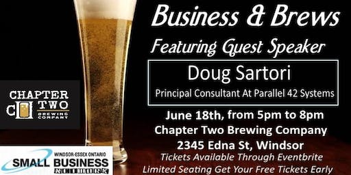 June 18th Business & Brews Networking Event With Guest Speaker Doug Sartori