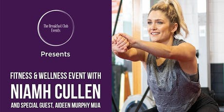 Niamh Cullen, Fitness and Well Being at The Breakfast Club tickets