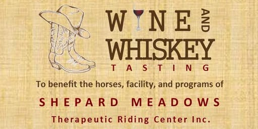 Whiskey and Wine Gala - to benefit Shepard Meadow Therapeutic Riding Center, Inc.