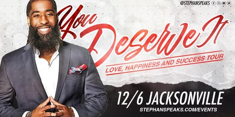 You Deserve It: Jacksonville tickets