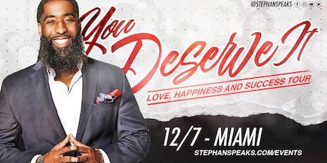 You Deserve It: Miami tickets