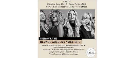 CRAFT Academy Salon Ladies Night featuring Kerastase Blonde Absolu  tickets