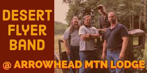 Arrowhead Mtn Lodge Summer Music Series Presents Desert Flyer Band