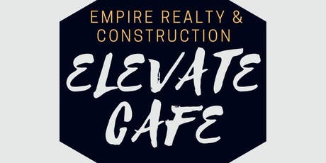 Grand Opening Empire Realty and Construction's Elevate Cafe tickets