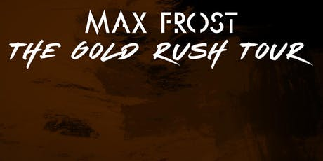 Max Frost tickets