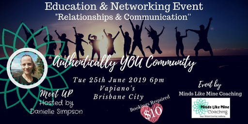 """Authentically YOU """"Relationships & Communication"""" Education & Networking Event"""