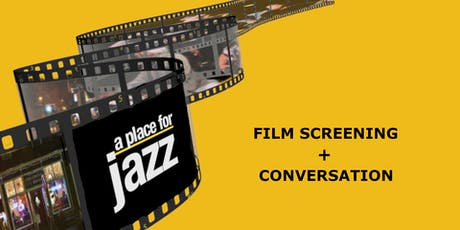 A Place for Jazz — Film Screening + Conversation tickets